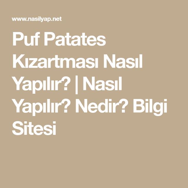 Puf Patates Kızartması Nasıl Yapılır?   Nasıl Yapılır? Nedir? Bilgi Sitesi