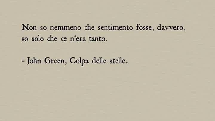 Colpa delle stelle - John Green #photography #life #follow #instagood #quotes #instagram #liebe #tumblr #frasitumblr #inspiration #nature #ecriture #book #france #picoftheday #criture #frasiitaliane #travel #sad #lyrik #gedicht #bookstagram #quote #gedanken #texte #bhfyp #zitate #b #gedichte #poetrycommunity