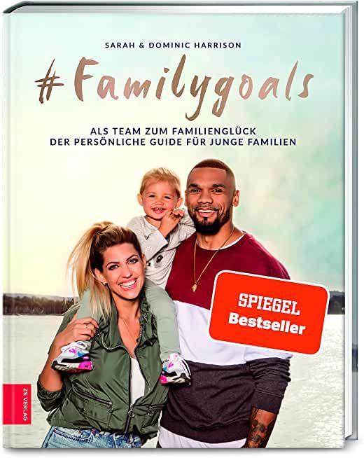 #Familygoals_ Als Team zum Familienglück - der persönliche Guide für junge Familien