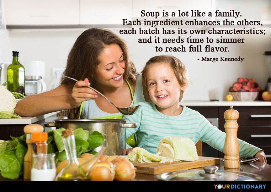 Soup is a lot like a family. Each ingredient enhances... - Marge Kennedy Quote