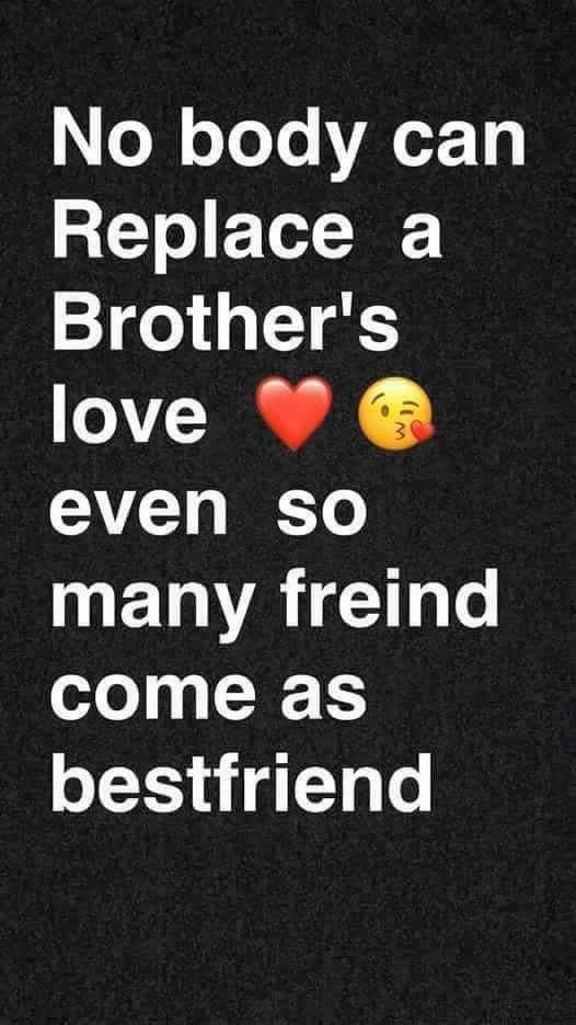 No body can replace brother\'s love | Sister quotes, Brother ...