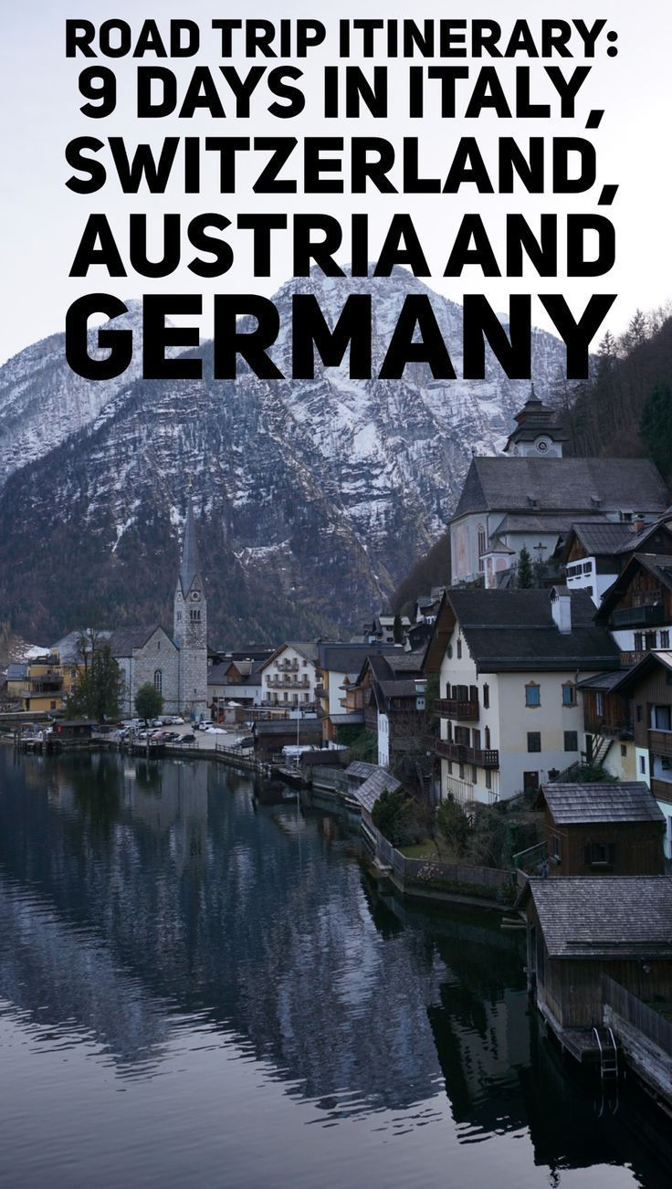 10 Day Road Trip Itinerary For Europe Italy Switzerland Austria And Germany Road Trip