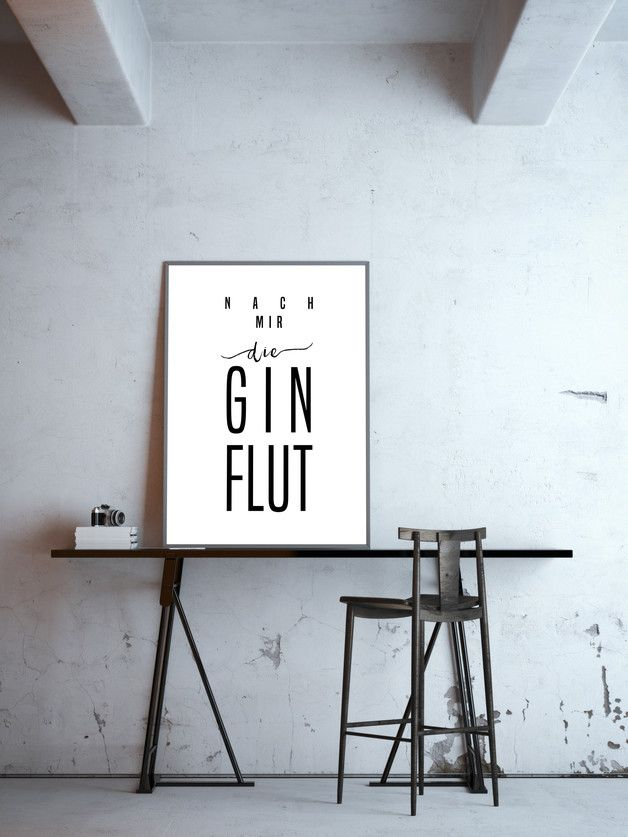 Typo-Poster: Nach mir die Ginflut, s/w   lustige Geschenke, Gin und ...