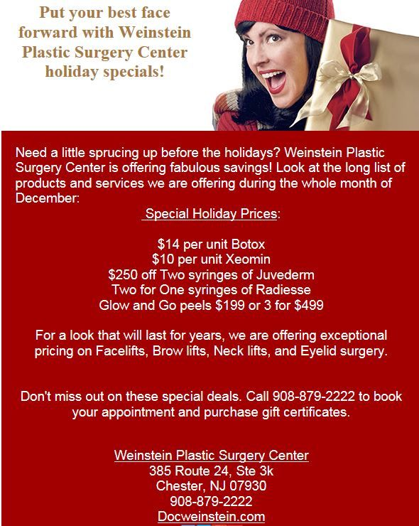 Put your best face forward for the holidays! #Weinsteinplasticsurgerycenter is offering some fabulous deals! Call for your appointment 908-879-2222.