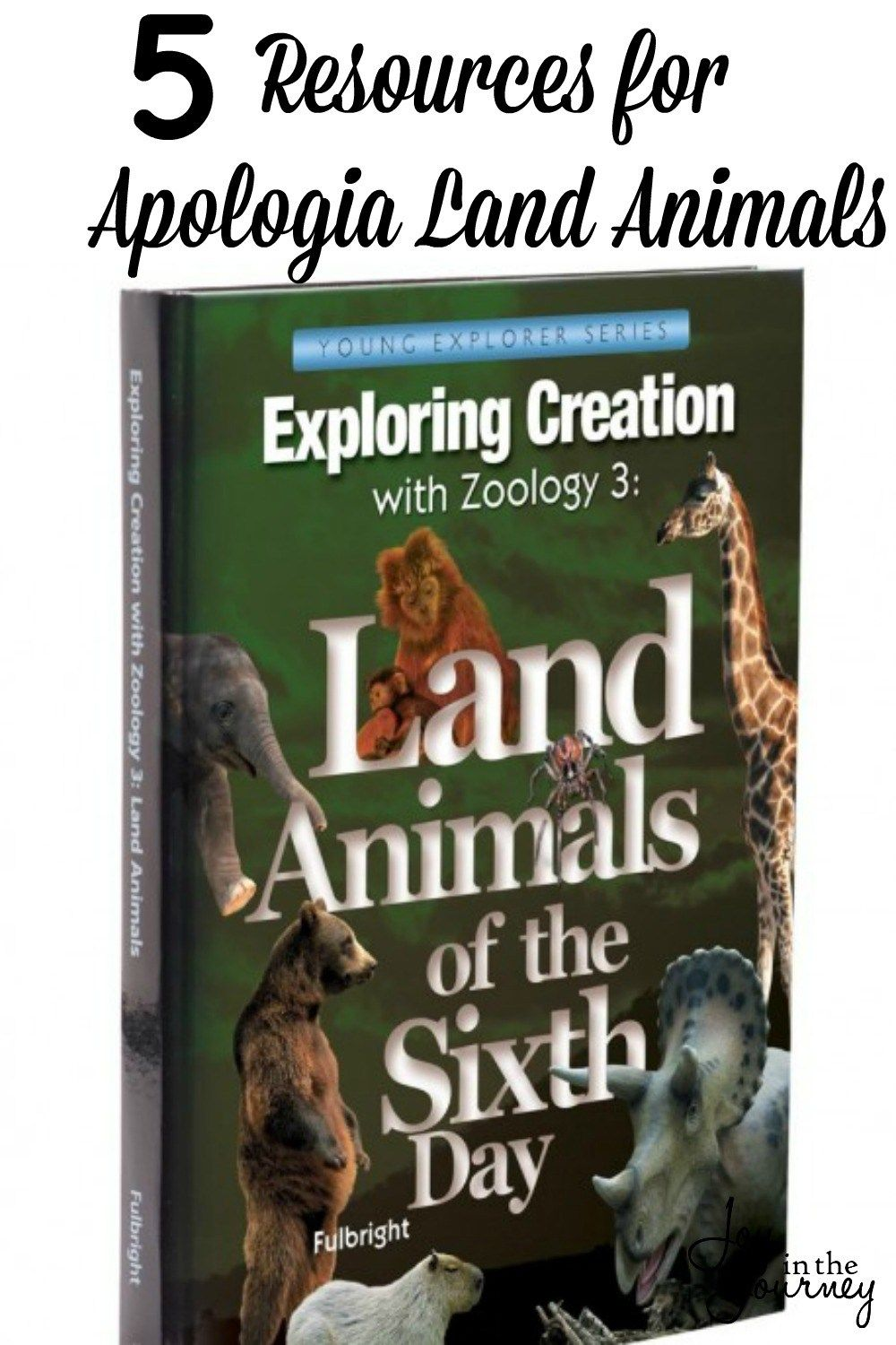 5 Must Have Resources for Apologia Land Animals - Joy in the Journey