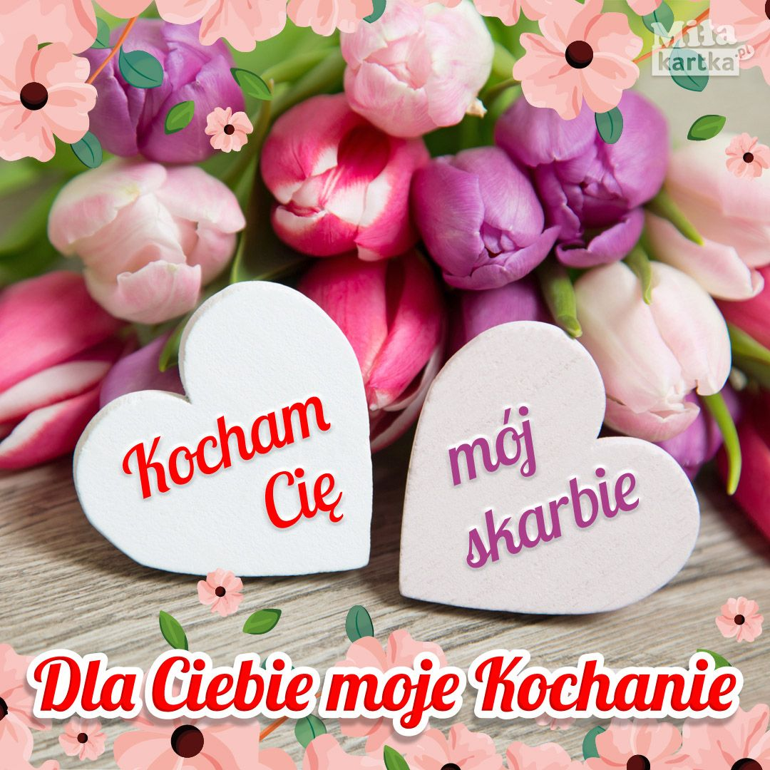 Dla Ciebie Moj Skarbie Walentynki Polska Milosc Kochanie Kwiaty Tulipany Poland Kartki Valentines Love Koc Learn Facts Valentines Place Card Holders