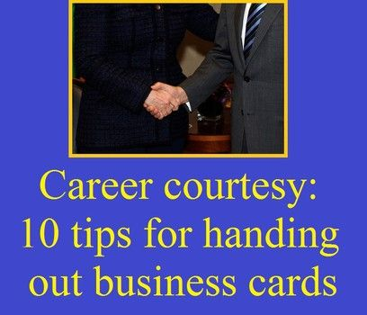 Career courtesy 10 tips for handing out business cards etiquette career courtesy 10 tips for handing out business cards colourmoves