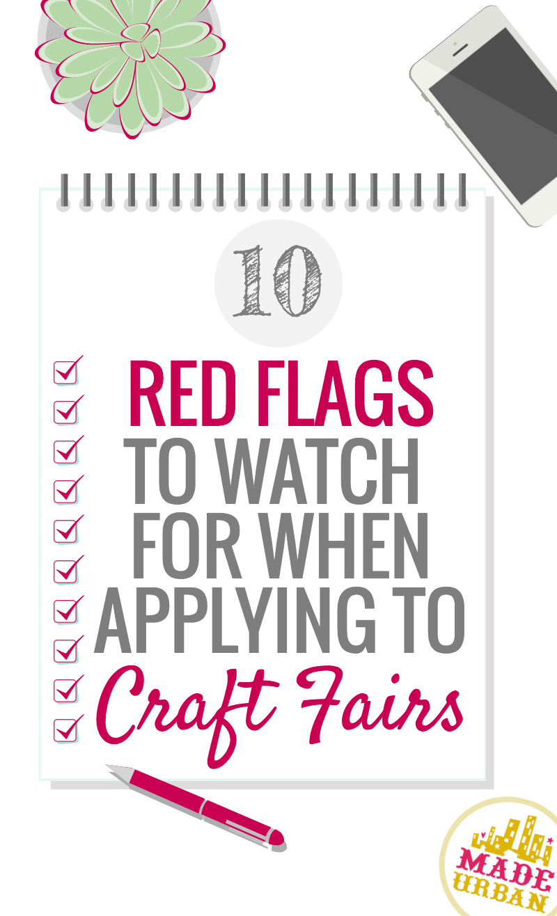 10 Red Flags to Watch for when Applying to a Craft Show #craftfairs