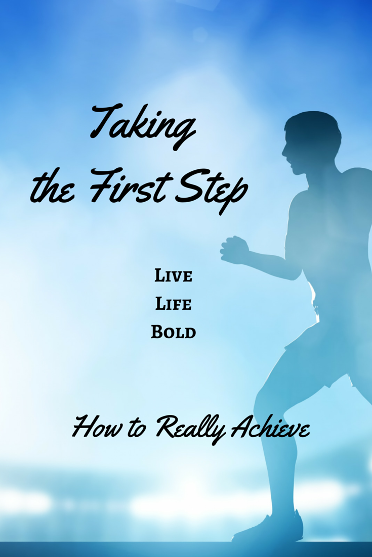 Taking Steps: Many Fail Because They Can't Take That First Step Towards