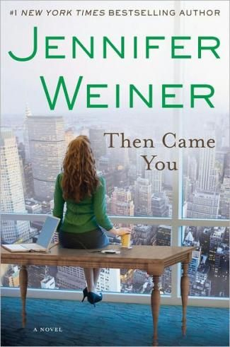 'Then Came You' by Jennifer Weiner