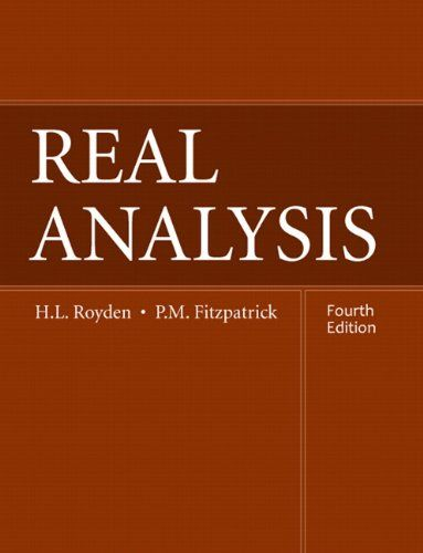 Real Analysis (4th Edition) by Halsey Royden | Mathematics