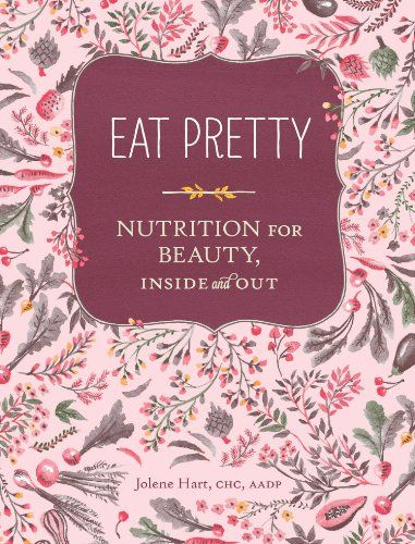 Eat Pretty: Nutrition for Beauty, Inside and Out - Kindle edition by Jolene Hart. Health, Fitness & Dieting Kindle eBooks @ Amazon.com.
