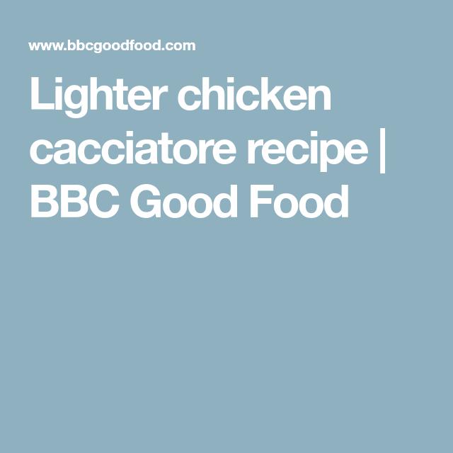 Lighter chicken cacciatore recipe bbc good food healthy food lighter chicken cacciatore recipe bbc good food forumfinder Choice Image