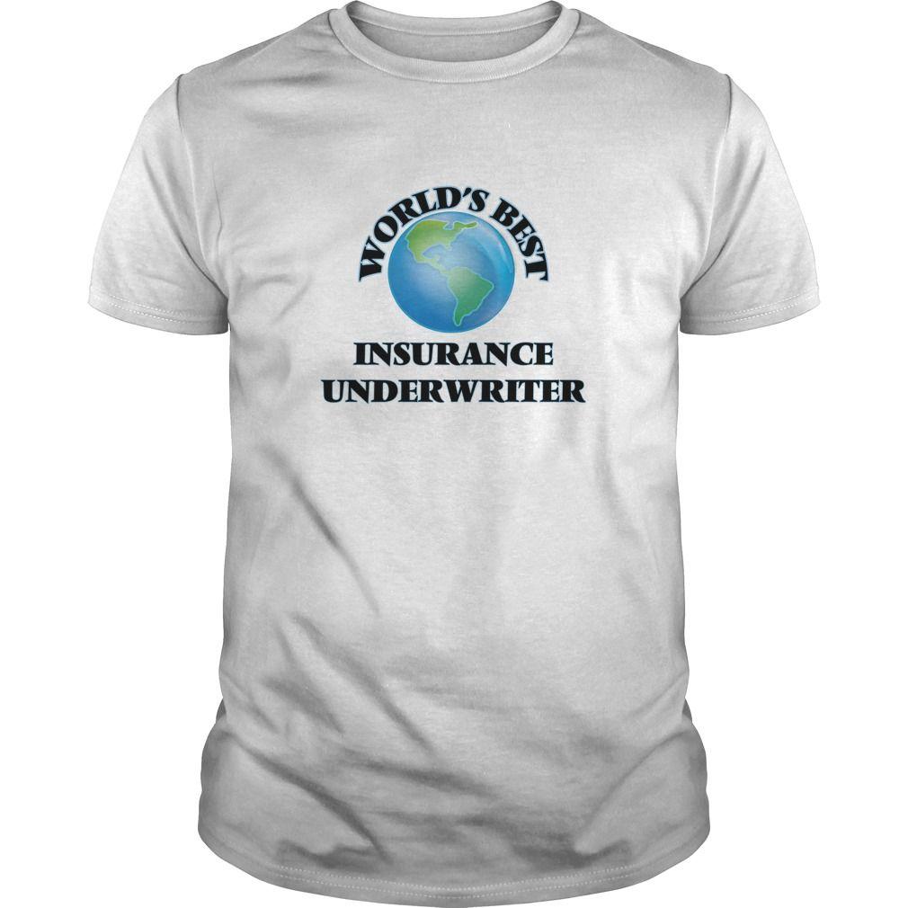 World S Best Insurance Underwriter T Shirts Hoodies View Detail