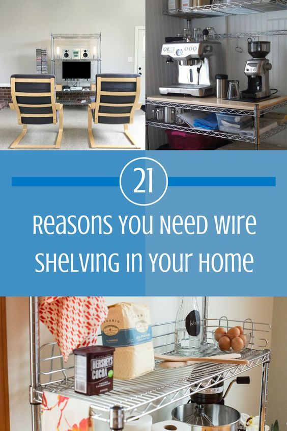 21 Reasons You Need Wire Shelving in Your Home   Organization ...