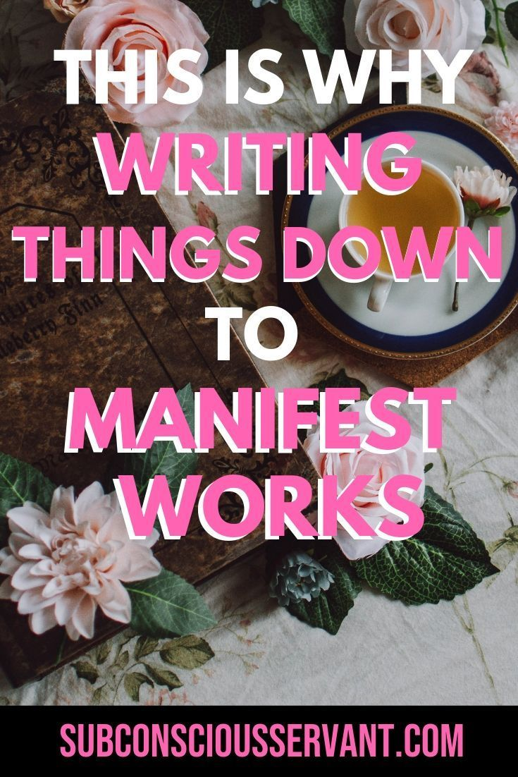 Why Writing Down To Manifest Works   Law of attraction