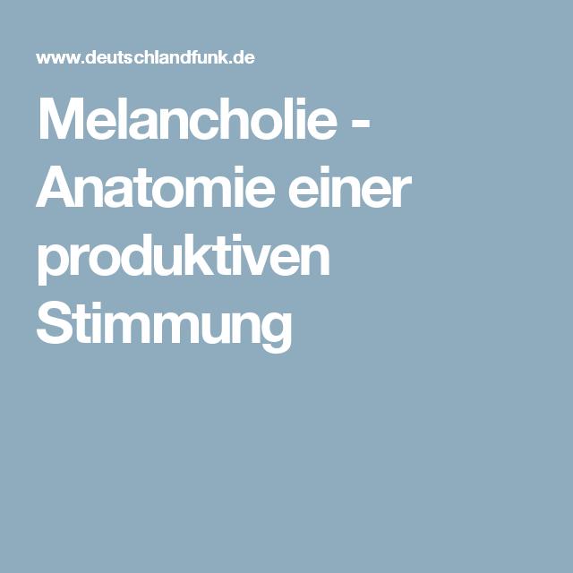 Melancholie - Anatomie einer produktiven Stimmung | Food for thought ...