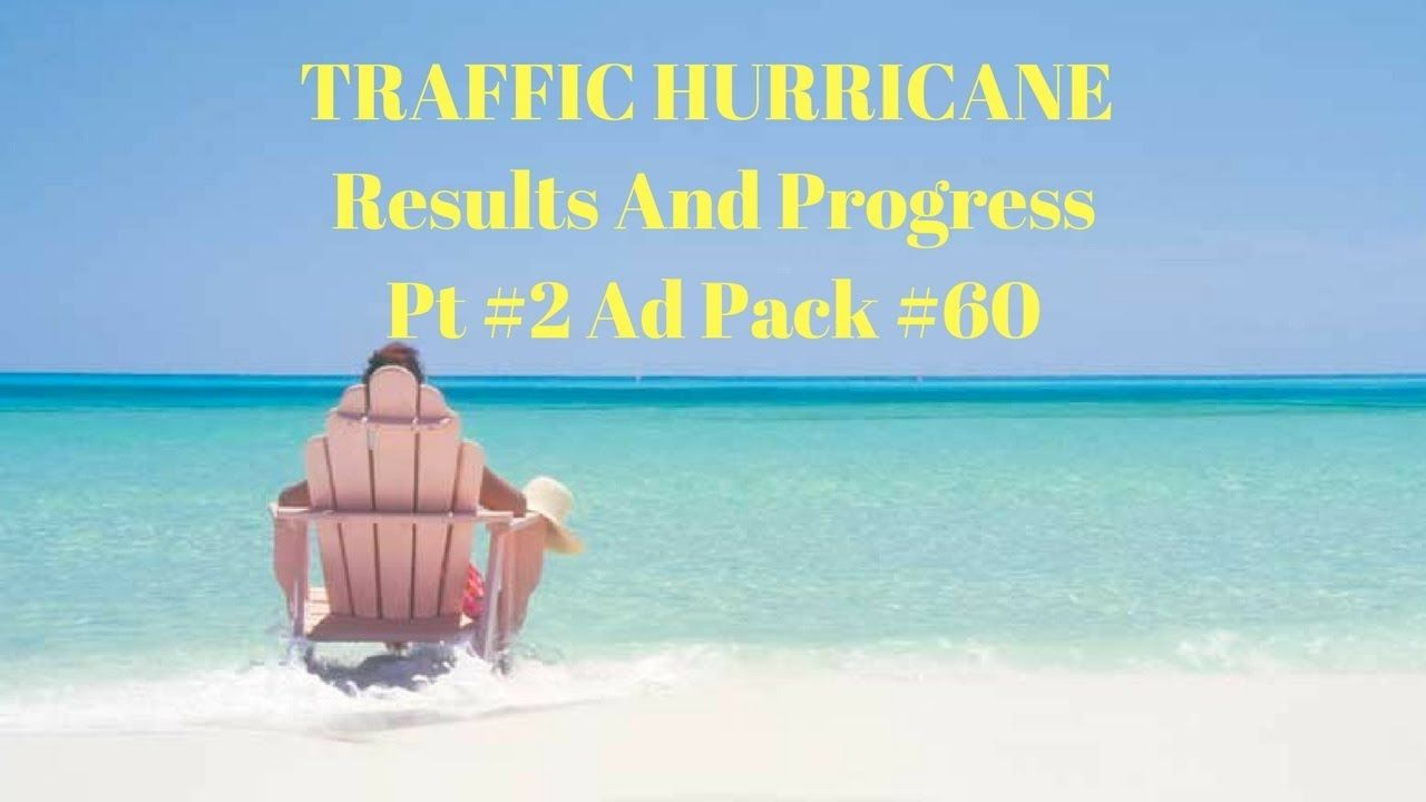 traffic hurricane results and progress pt 2 ad pack 60 traffic