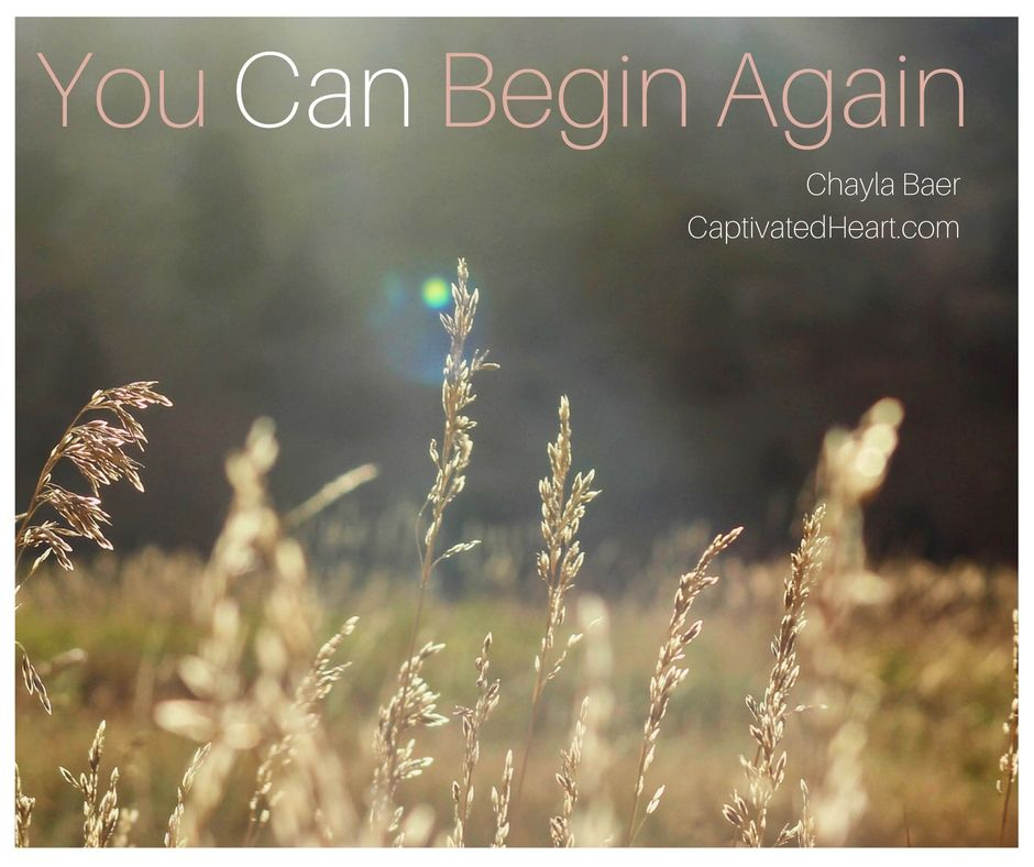 You Can Begin Again | from Captivated Heart, Chayla Baer