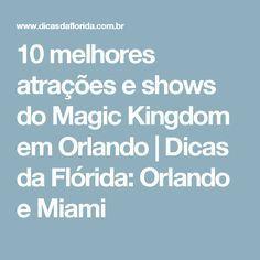 cf4b4067b1e3b 10 melhores atrações e shows do Magic Kingdom em Orlando   Dicas da Flórida   Orlando
