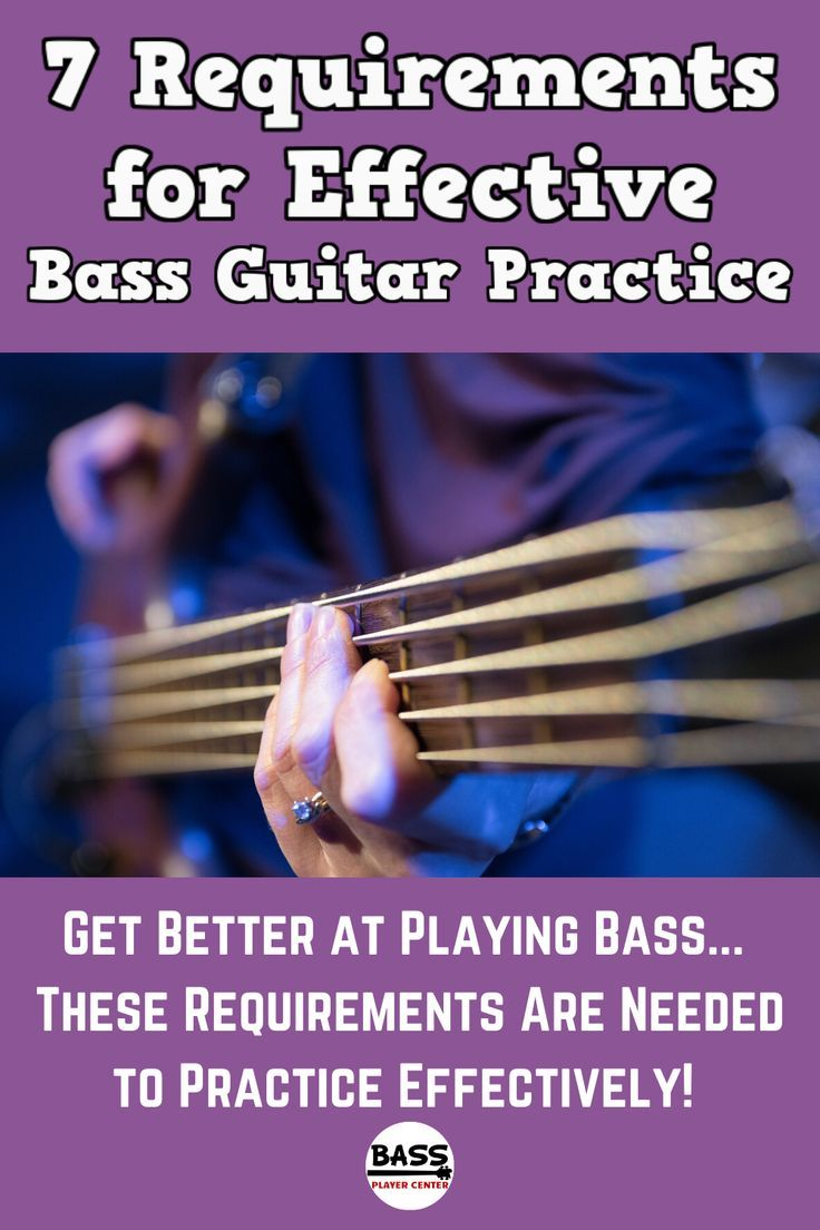 7 Requirements for Effective Bass Guitar Practice in 2020