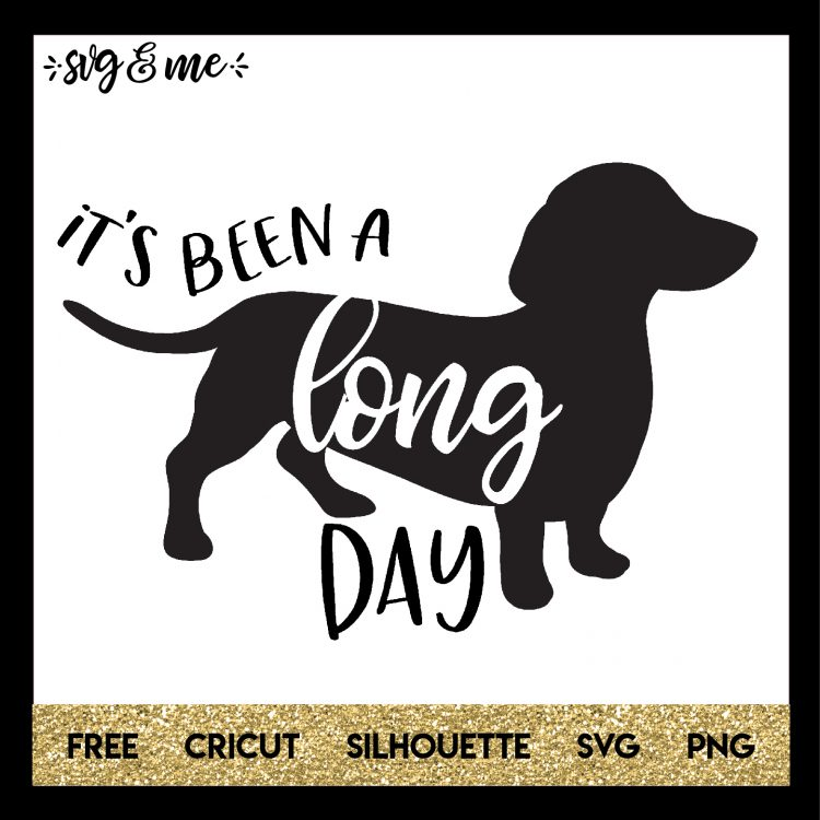 Download It's Been a Long Day Dachshund (With images) | Cricut free ...