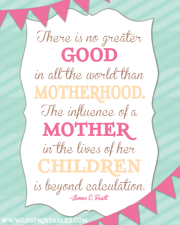 LDS Printables: The Influence Of A Mother