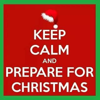 Keep Calm and Prepare for Christmas