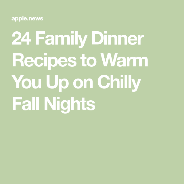 24 Family Dinner Recipes to Warm You Up on Chilly Fall Nights — POPSUGAR images