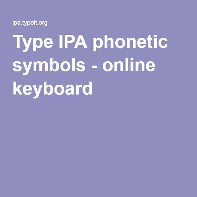 Type IPA phonetic symbols - online keyboard