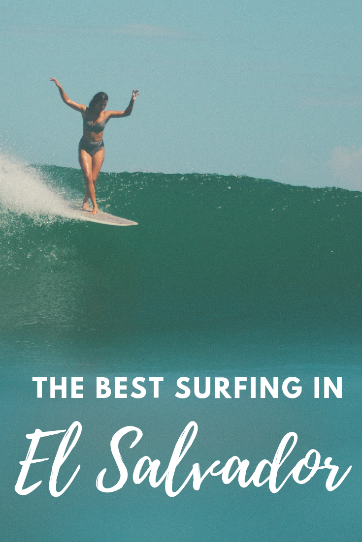 Why El Salvador Should be Your Next Surf Destination