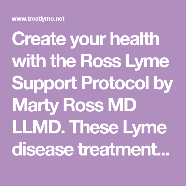 The Ross Lyme Support Protocol | Lyme related | Lyme disease, Health