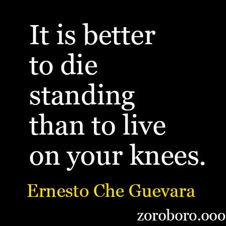 Ernesto Che Guevara Quotes. Encouraging and Powerful Quotes Revolutionary Quotes