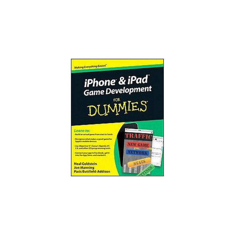 Iphone And Ipad Game Development For Dum For Dummies Paperback