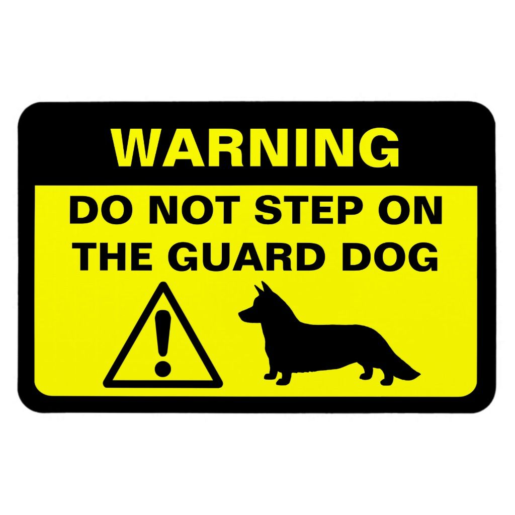 Cardigan welsh humorous guard dog warning