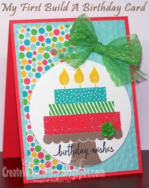 My First Build A Birthday Card By Stampinchristy Cards And Paper
