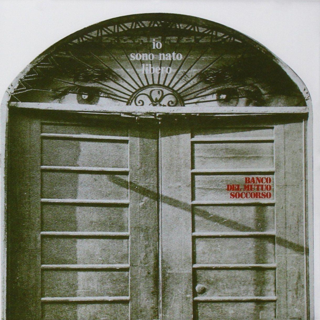 Banco del mutuo soccorso io sono nato libero album covers