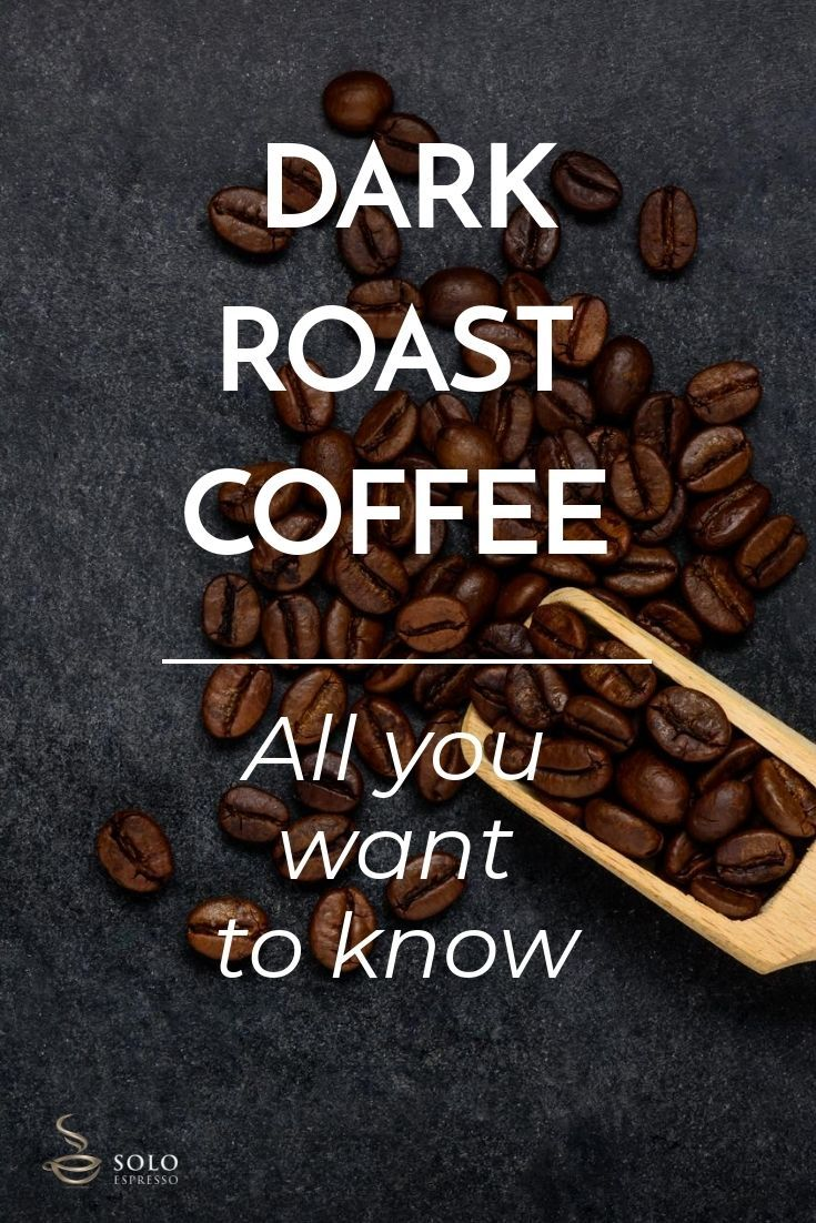 What is Dark Roast Coffee? Coffee roasting, Dark roast