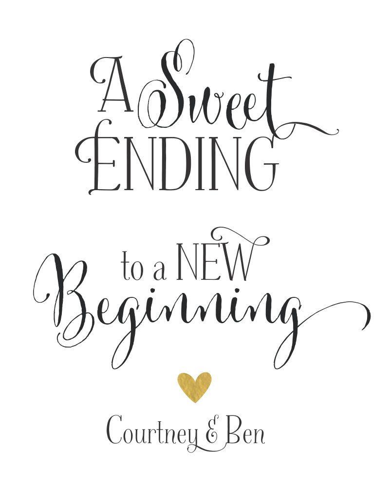 Sweet Ending To A New Beginning Wedding Sign Dessert Table