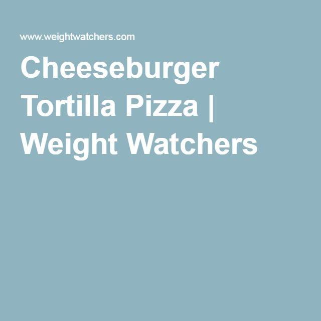 Cheeseburger Tortilla Pizza | Weight Watchers