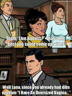 Team Live Badass   Archer   Archer funny, Archer quotes ...