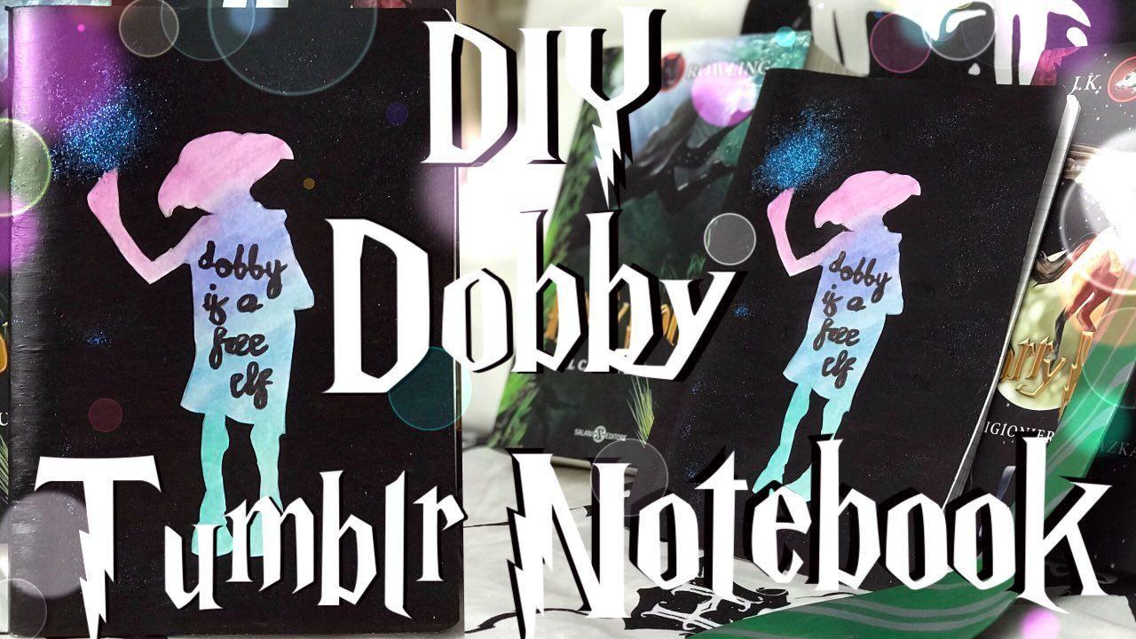 DIY TUMBLR NOTEBOOK HARRY POTTER DOBBY FREE ELF TUTORIAL ITALIANO ...
