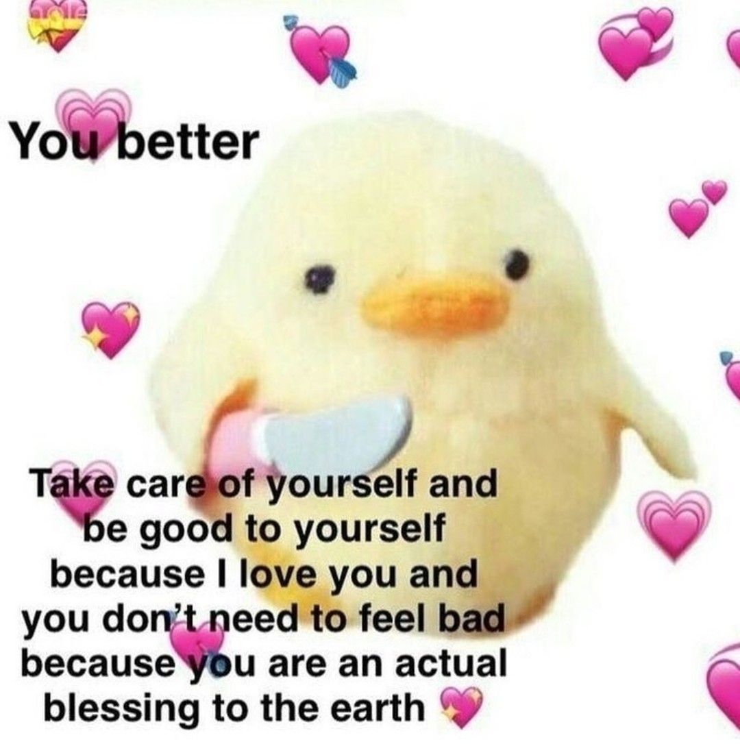 Pin By 666 On Mood Because I Love You You Are Awesome Take Care Of Yourself