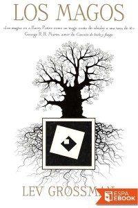 Los magos 01 – Los magos, Lev Grossman   El último puente