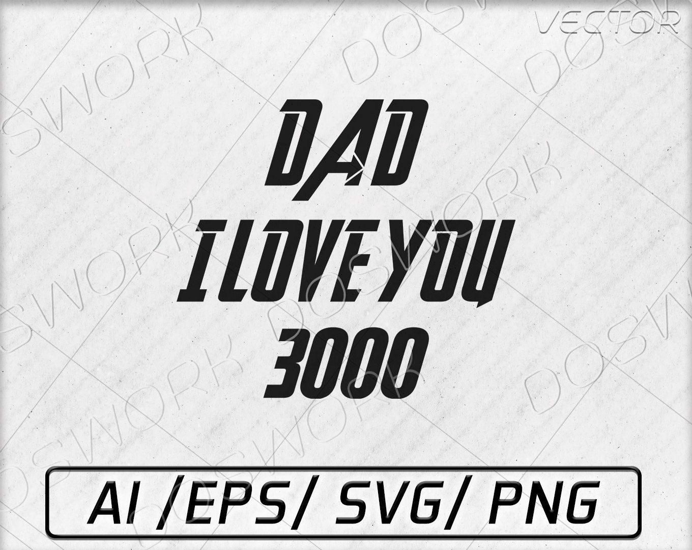 Download Dad I Love you 3000 fathers day vector SVG silhouette ...