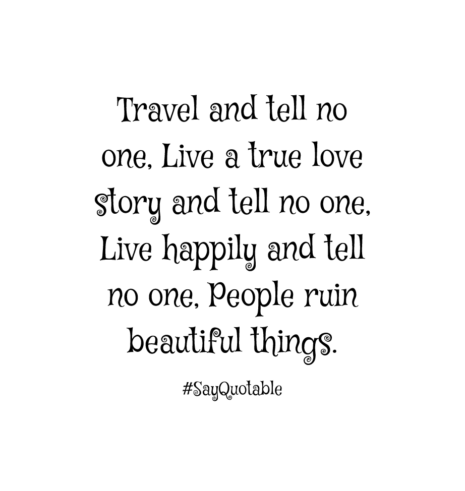 Kahlil Gibran Quote Travel And Tell No One Live A True Love Story