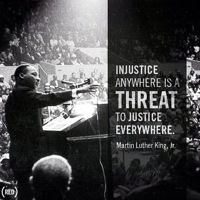 Injustice Anywhere Is A Threat To Justice Everywhere Martin Luther King Jr Wise Words Quotes Thought Provoking Quotes Martin Luther King