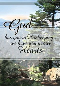 God has you in His keeping; we have you in our hearts. - Google Search