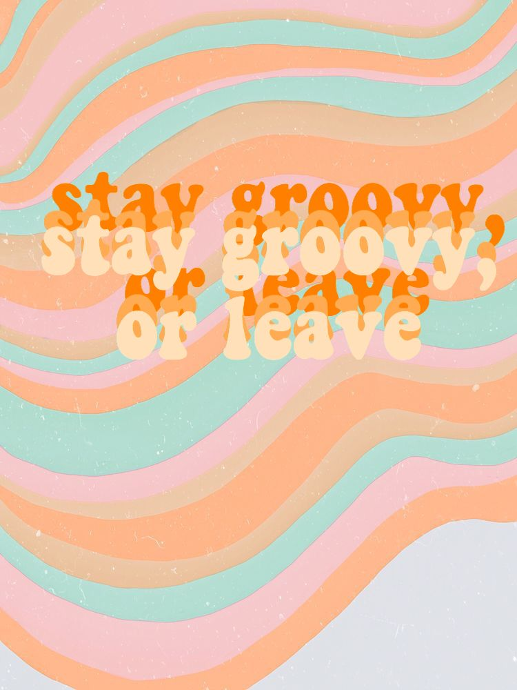 Stay Groovy Or Leave Pinterest Jjadedenton Aesthetic Iphone Wallpaper Trippy Wallpaper Homescreen Wallpaper