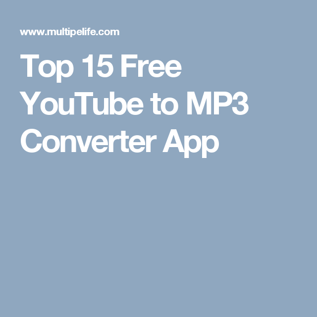 Top 15 Free YouTube to MP3 Converter App (With images
